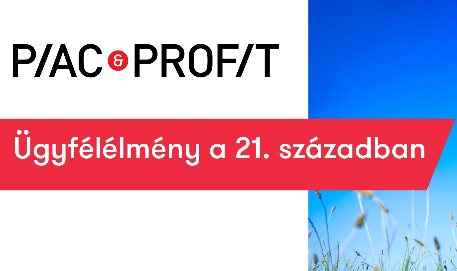 Piac & Profit: Ügyfélélmény a 21. században 2017.10.5